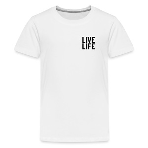 LIVE LIFE - Teenage Premium T-Shirt