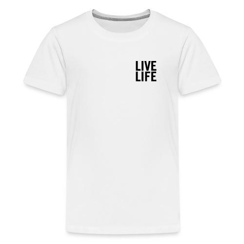 LIVE LIFE - Teenage Premium T-Shirt