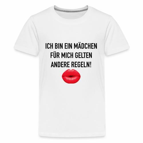 Ich bin ein Mädchen. Für mich gelten andere Regeln - Teenager Premium T-Shirt