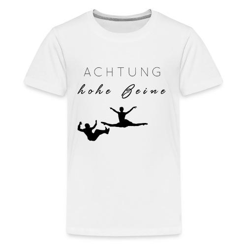 ACHTUNG HOHE BEINE - Teenager Premium T-Shirt