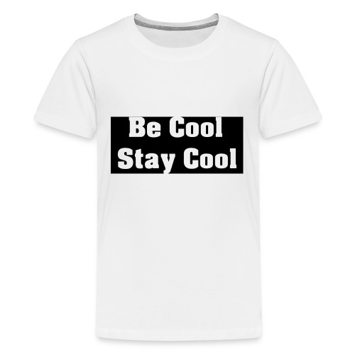 Be Cool Stay Cool - Premium-T-shirt tonåring