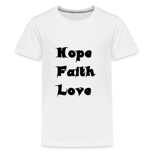 Hoffnung, Glaube, Liebe - Teenager Premium T-Shirt