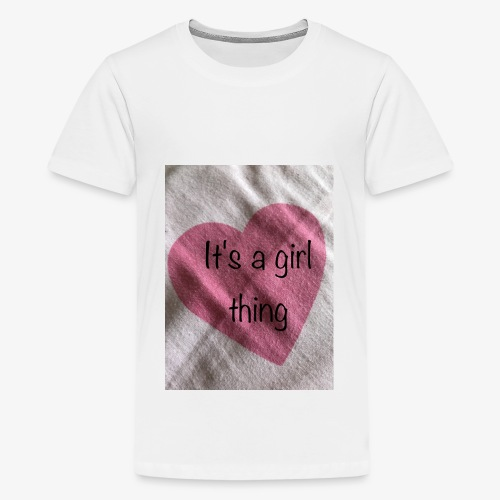 It's a girl thing! - Teenage Premium T-Shirt