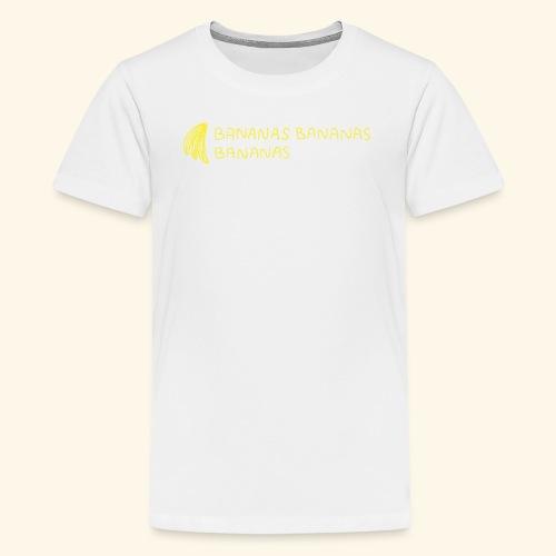 Bananas Bananas Bananas Official - Teenager Premium T-Shirt