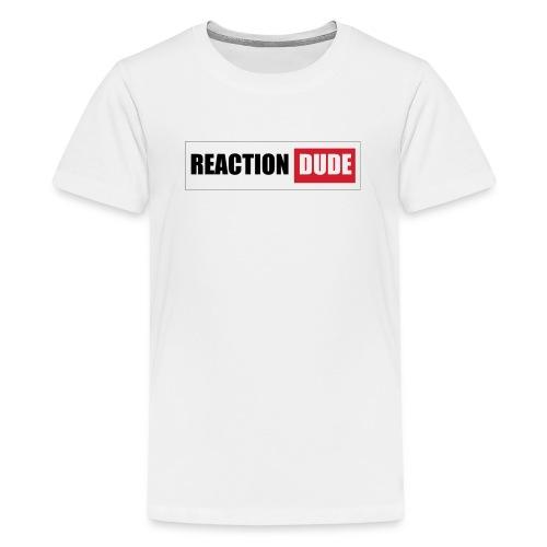 ReactionDude Gear - T-shirt Premium Ado