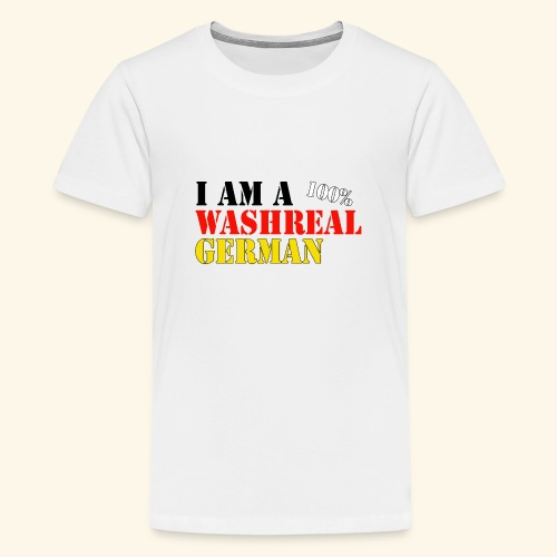 I'm a washreal German - ein waschechter Deutscher - Teenager Premium T-Shirt