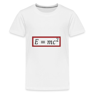 e = mc^2 - Teenage Premium T-Shirt