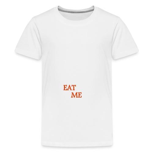 EAT ME - Teenager Premium T-Shirt