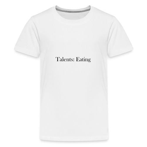 Talents: Eating - Camiseta premium adolescente