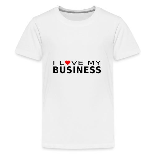 ILoveMyBusiness - Teenager Premium T-Shirt