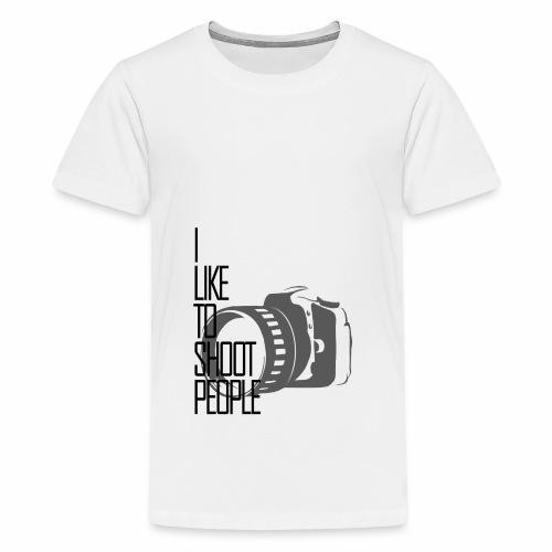 I like to shoot people - Teenage Premium T-Shirt
