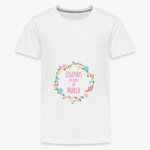 Legends are born in March - T-shirt Premium Ado