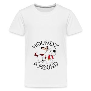 Houndz Around - Teenage Premium T-Shirt