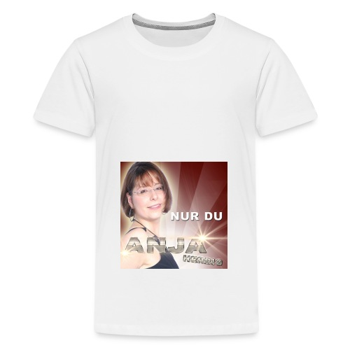 Anja Herbig - Nur du - Teenager Premium T-Shirt