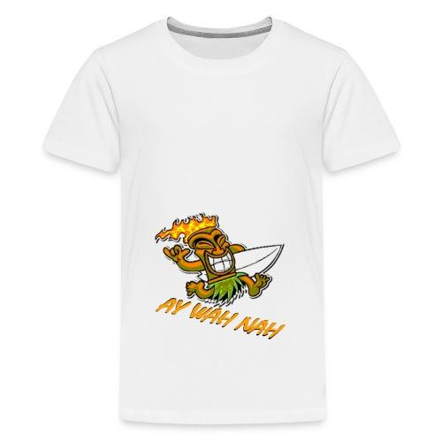 Ay Wah Nah - Teenager Premium T-Shirt