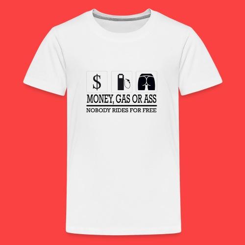 MONEY-GAS-OR-ASS - Camiseta premium adolescente