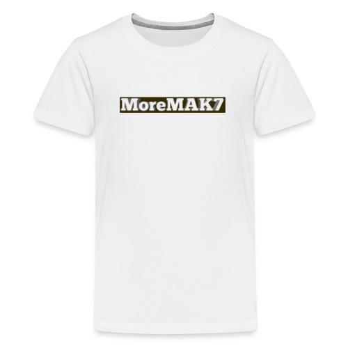 MoreMAK7 - Teenage Premium T-Shirt