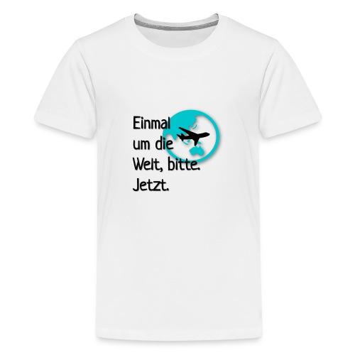 Einmal umdie Welt - Teenager Premium T-Shirt