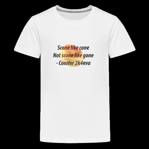 Scone like cone, not gone! - Teenage Premium T-Shirt