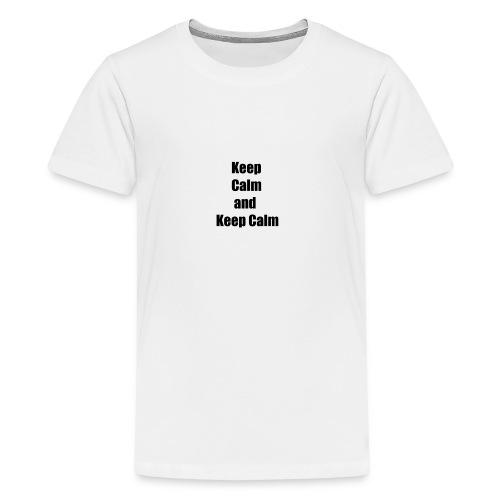 Keep Calm and Keep Calm - Teenager Premium T-Shirt