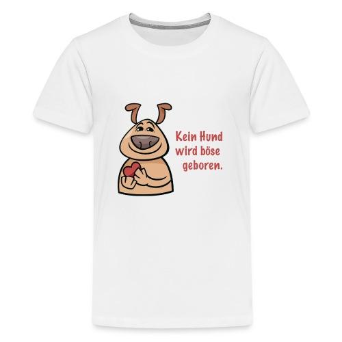 Kein Hund wird böse geboren - Teenager Premium T-Shirt