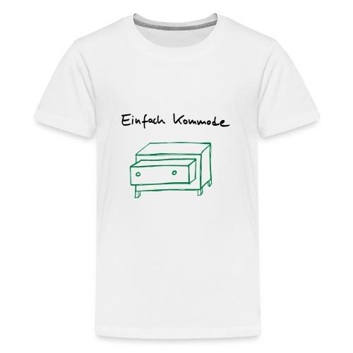 Einfach Kommode - Teenager Premium T-Shirt