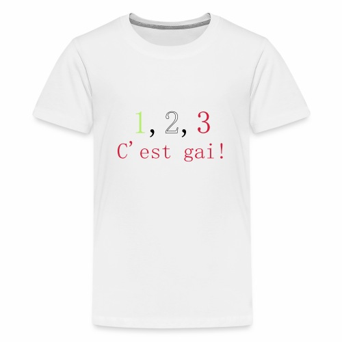 1,2,3 c'est gai ! - T-shirt Premium Ado