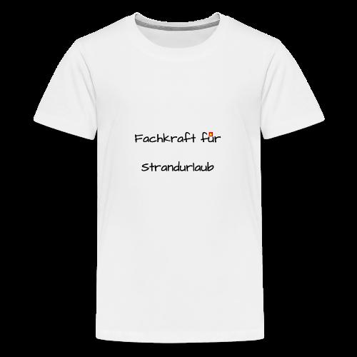 Fachkraft für Strandurlaub - Teenager Premium T-Shirt