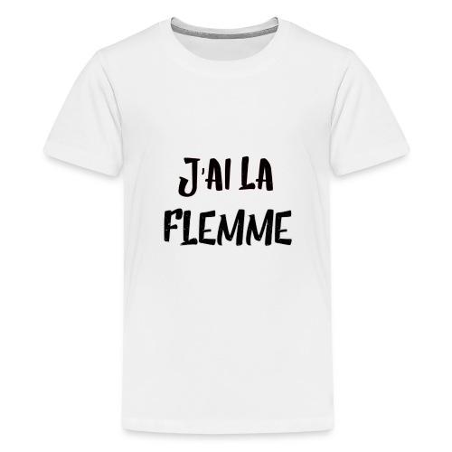 J'ai la FLEMME - T-shirt Premium Ado