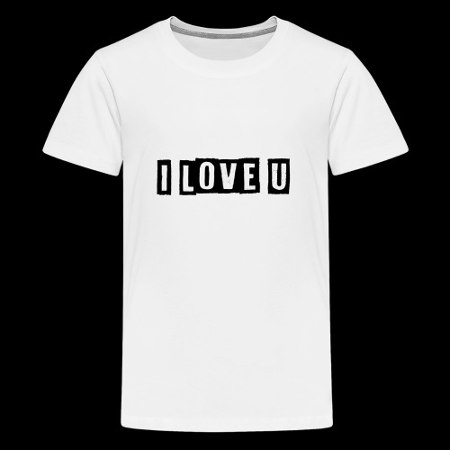 i love u - Teenager Premium T-Shirt