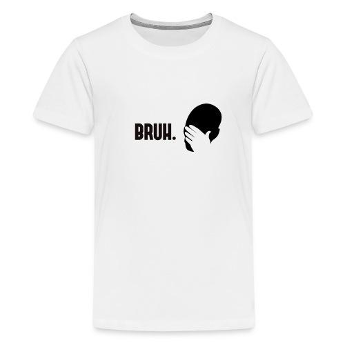 BRUH. - T-shirt Premium Ado