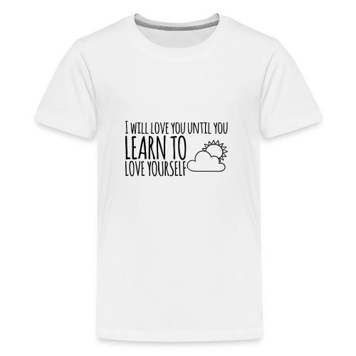 Love yourself - Camiseta premium adolescente