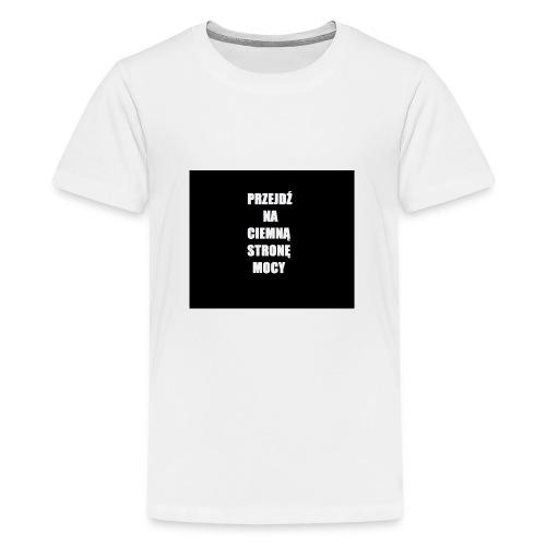 PRZEJDŹ NA CIEMNĄ STRONĘ MOCY - Koszulka młodzieżowa Premium