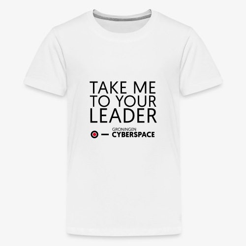 Take me to your leader - Teenager Premium T-shirt