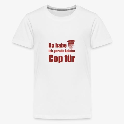 Polizeitshirt keinen cop fuer red - Teenager Premium T-Shirt