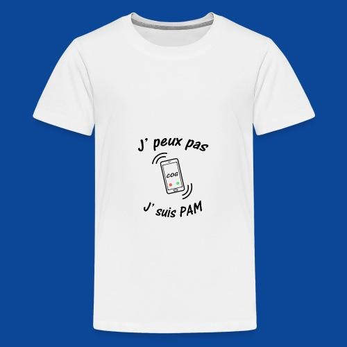 J'peux pas .. J'suis PAM ! - T-shirt Premium Ado