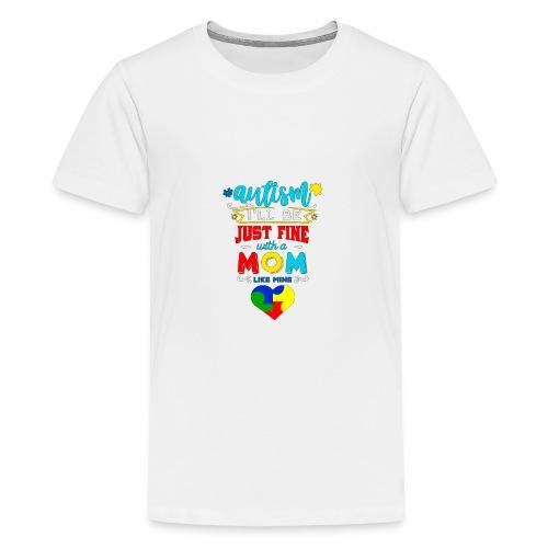 Autisme Jeg er bare fint med en mor som min - Teenager premium T-shirt