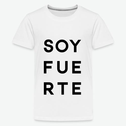 SOY FUERTE - Camiseta premium adolescente