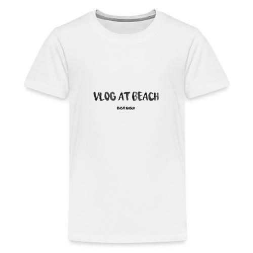 vlog at beach - Teenager Premium T-Shirt