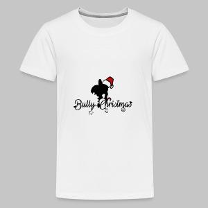 Bully Christmas - Teenager Premium T-Shirt