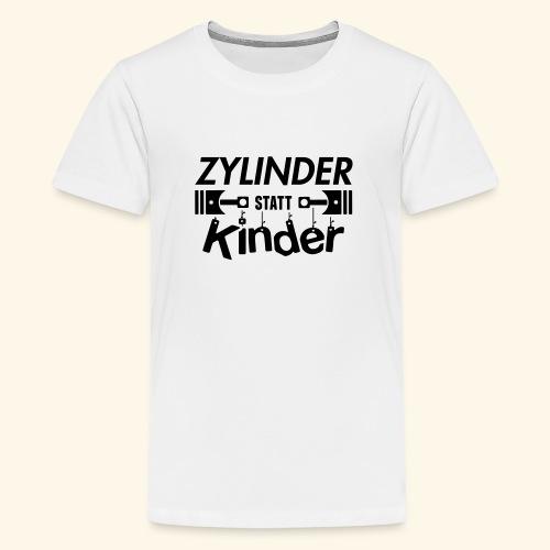 Zylinder Statt Kinder - Teenager Premium T-Shirt