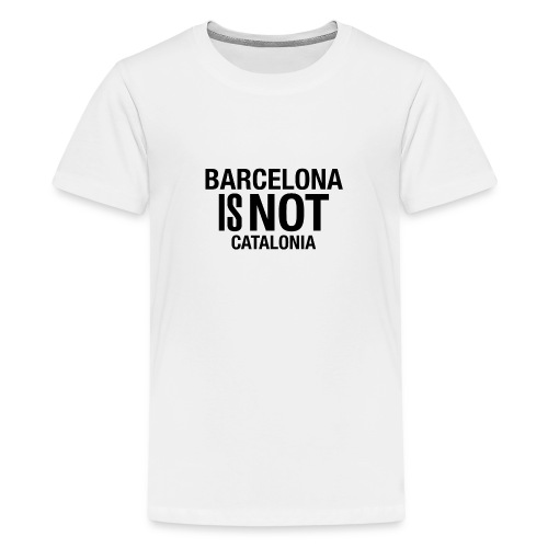 BARCELONA IS NOT SPAIN - Camiseta premium adolescente