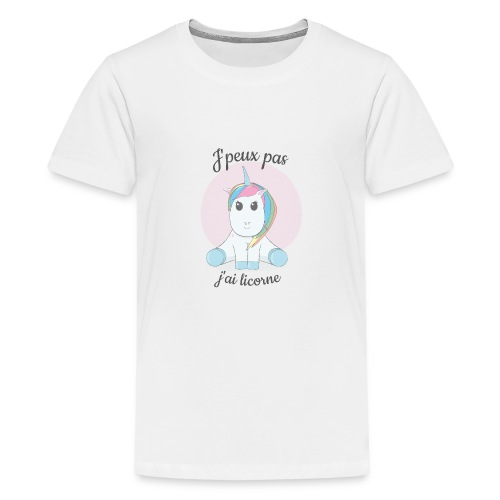 J'peux pas j'ai licorne - T-shirt Premium Ado