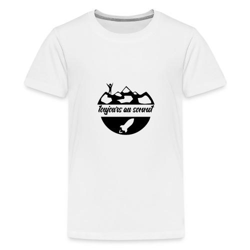 Toujours au sommet ! - T-shirt Premium Ado