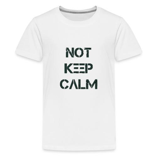 Not Keep Calm black - T-shirt Premium Ado