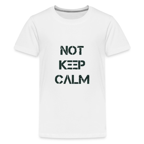 Not Keep Calm black - T-shirt Premium Ado