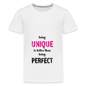 being UNIQUE - Teenager Premium T-Shirt
