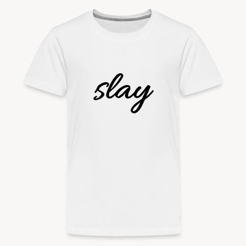 SLAY - Teinien premium t-paita
