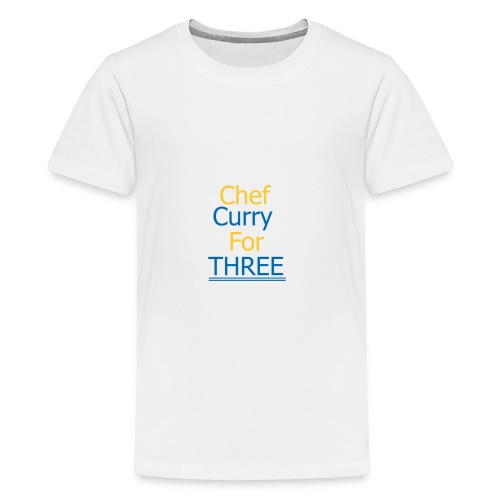 Chef Curry for THREE - Teenager Premium T-Shirt