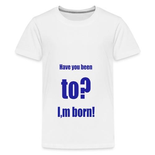 ich bin so geboren blau - Teenager Premium T-Shirt